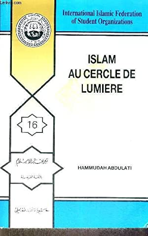 ISLAM AU CERCLE DE LUMIERE: ABDULATI HAMMUDAH