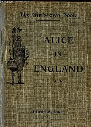 ALICE IN ENGLAND - (SECONDE ANNEE D'ANGLAIS) / THE GIRL'S OWN BOOK.: ...