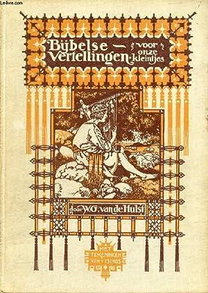 BIJBELSE VERTELLINGEN VOOR ONZE KLEINTJES: HULST W. G. VAN DE