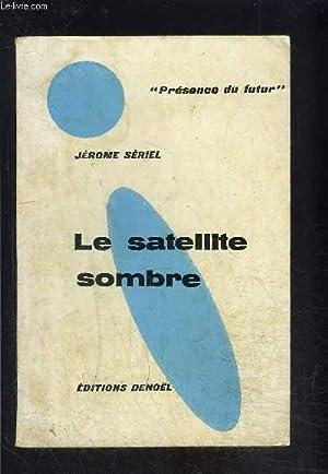 LE SATELLITE SOMBRE: SERIEL JEROME.