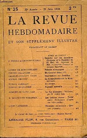 LA REVUE HEBDOMADAIRE ET SON SUPPLEMENT ILLUSTRE L'INSTANTANE TOME VI N°25 - J. KESSEL et ...