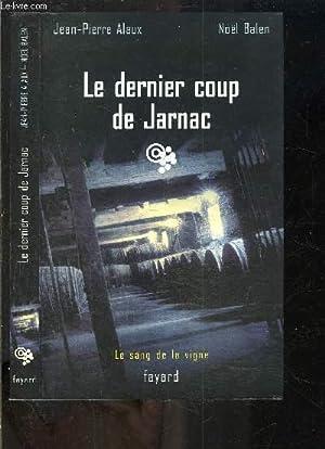 LE DERNIER COUP DE JARNAC/ LE SANG DE LA VIGNE: ALAUX- BALEN