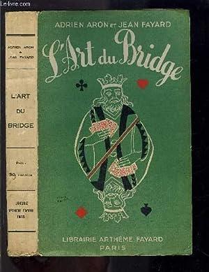 L ART DU BRIDGE: ARON ADRIEN- FAYARD JEAN