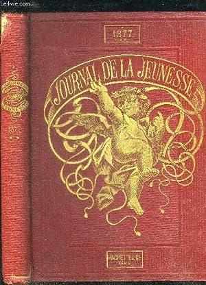 LE JOURNAL DE LA JEUNESSE NOUVEAU RECUEIL HEBDOMADAIRE ILLUSTRE - 1877 DEUXIEME SEMESTRE.: ...