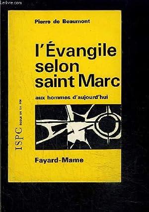 L EVANGILE SELON SAINT MARC AUX HOMMES D AUJOURD HUI: BEAUMONT PIERRE DE