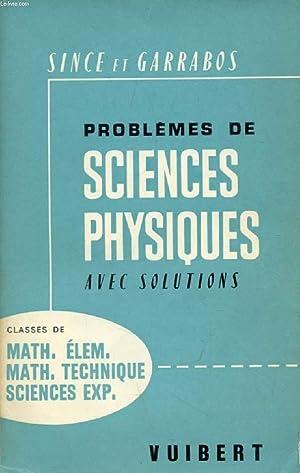 PROBLEMES DE SCIENCES PHYSIQUES AVEC SOLUTIONS, MATHEMATIQUES ELEMENTAIRES, MATHEMATIQUES-TECHNIQUE...