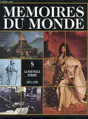 MEMOIRES DU MONDE - TOME 8 : LA NOUVELLE EUROPE (1500-1750).: AGREN KURT