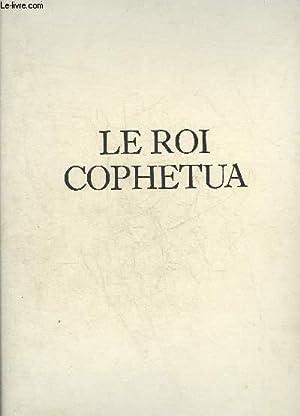LE ROI COPHETUA - CUIVRES ORIGINAUX PAR: GRACQ JULIEN