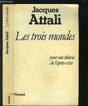 LES TROIS MONDES- POUR UNE THEORIE DE: ATTALI JACQUES