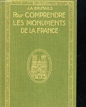 POUR COMPRENDRE LES MONUMENTS DE LA FRANCE. NOTIONS PRATIQUES D'ARCHEOLOGIE A L'USAGE DES...