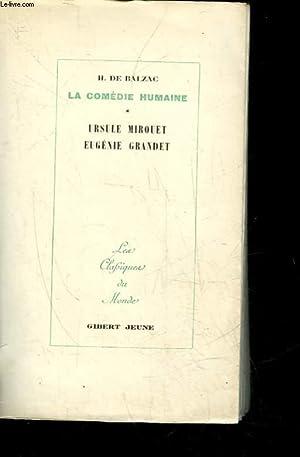 LA COMEDIE HUMAINE - 7 - URSULE MIROUET - EUGENIE GRANDET: BALZAC HONORE DE