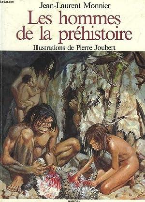 LES HOMMES DE LA PREHISTOIRE: MONNIER JEAN-LAURENT