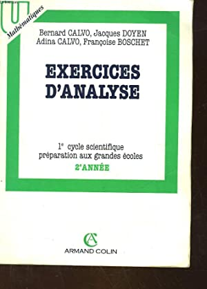 EXERCICES D'ANALYSE - 1° CYCLE SCIENTIFIQUE PREPARATION AUX GRANDES ECOLES - 2° ANNEE:...
