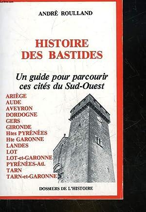 HISTOIRE DES BASTIDES: ROULLAND ANDRE