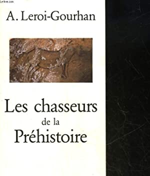 LES CHASSEURS DE LA PREHISTOIRE: LEROI-GOURHAN ANDRE