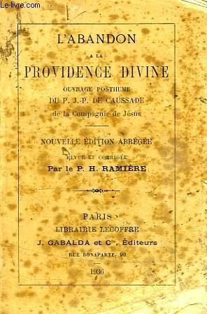 L'ABANDON A LA PROVIDENCE DIVINE: CAUSSADE J.-P. DE,