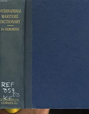 INTERNATIONAL MARITIME DICTIONARY. AN ENCYCLOPEDIE DICTIONARY OF USEFUL MARITIME TERMS AND PHRASES,...