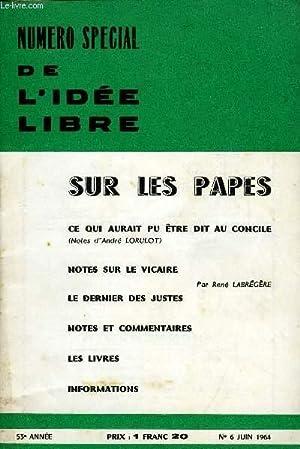 L'IDEE LIBRE 53e ANNEE N°6 - SUR LES PAPES. CE QUI AURAIT PU ÊTRE DIT AU CONCILE. (...