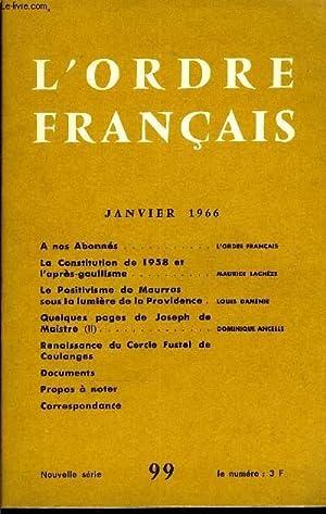 L'ORDRE FRANCAIS NOUVELLE SERIE N° 99 - A nos Abonnés. L'ordre français. La Constitution de...