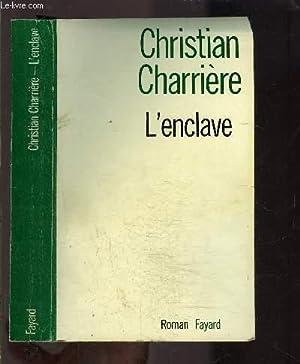 L ENCLAVE: CHARRIERE CHRISTIAN.