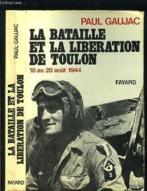 LA BATAILLE ET LA LIBERATION DE TOULON- 18 AU 28 AOUT 1944: GAUJAC PAUL