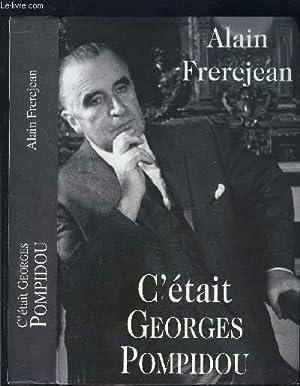 C ETAIT GEORGES POMPIDOU: FREREJEAN ALAIN.