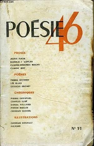 POESIE 46 N° 31 - Pierre REVERDY. Sept poèmes.Julius FUCIK. Ecrit sous la potence.(...