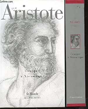 "ETHIQUE A NICOMAQUE - COLLECTION ""LE MONDE DE LA PHILOSOPHIE"" N°2.: ARISTOTE"