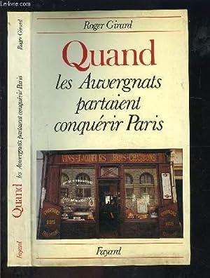 QUAND LES AUVERGNATS PARTAIENT CONQUERIR PARIS: GIRARD ROGER.