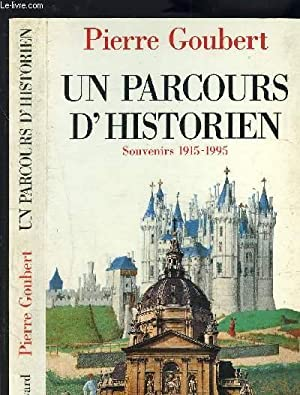 UN PARCOURS D HISTORIEN SOUVENIRS 1915-1995: GOUBERT PIERRE