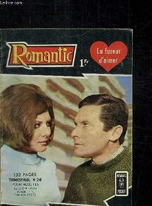 ROMANTIC - LA FUREUR D'AIMER - TRIMESTRIEL N°26 POUR ADULTES: COLLECTIF