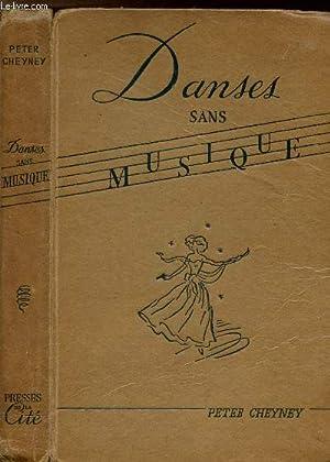 DANSES SANS MUSIQUE: CHEYNEY PETER
