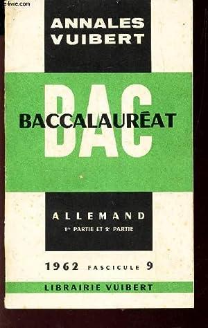 ALLEMAND - 1ere partie ET 2e partie / ANNALES VUIBERT. BAC BACCAUALREAT. 1962 - FASCICULE 9.: ...