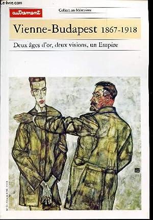 VINNE-BUDAPEST - 1867-1918 - Deux ages d'or , deux visions, un empire.: COLLECTIF