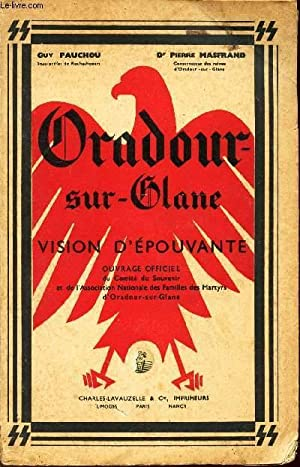 ORADOUR SUR GLANE - VISION D'EPOUVANTE: PAUCHOU GUY / MASFRAND PIERRE (Dr)