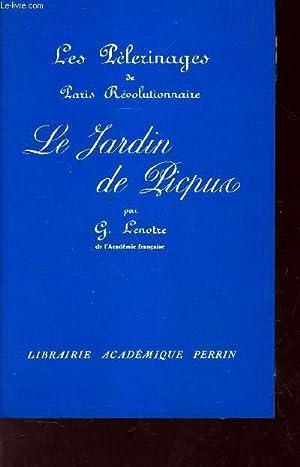 LES PELERINAGES DE PARIS REVOLUTIONNAIRE - LE: LENOTRE G.