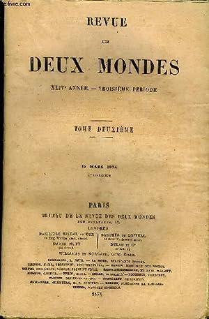 REVUE DES DEUX MONDES XLIVe ANNEE N°2 - I.- DEUX PETITS SABOTS, par Ouida.II.- LES DÉ...
