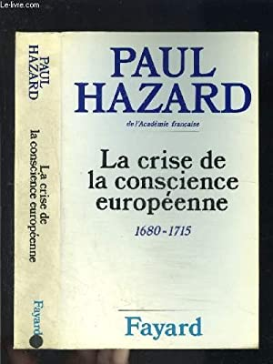 LA CRISE DE LA CONSCIENCE EUROPEENNE- 1680-1715: HAZARD PAUL.