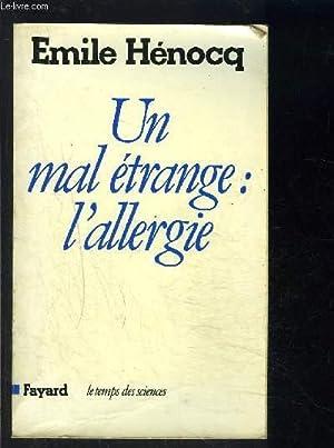 UN MAL ETRANGE: L ALLERGIE: HENOCQ EMILE