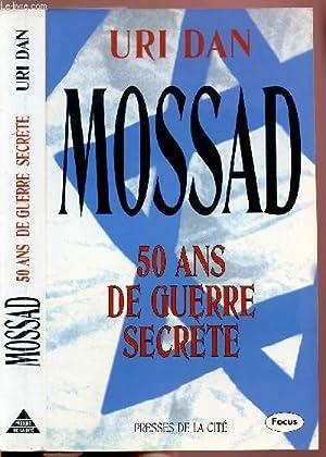 MOSSARD 50 ANS DE GUERRE SECRETE: DAN URI