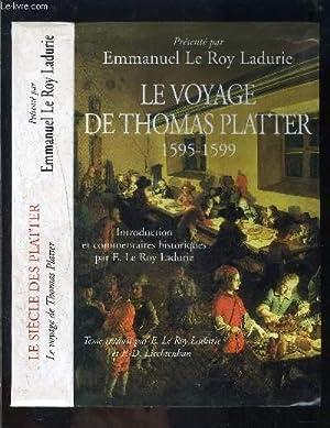 LE VOYAGE DE THOMAS PLATTER 1595-1599: LE ROY LADURIE EMMANUEL