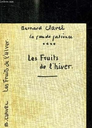 LA GRANDE PATIENCE **** LES FRUITS DE L'HIVER: CLAVEL BERNARD