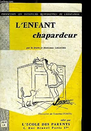L'ENFANT CHAPARDEUR/ COLLECTION LES DIFFICULTES QUOTIDIENNES DE L'EDUCATION: Dr ...