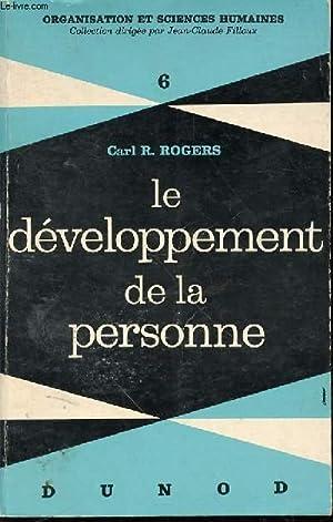 """LE DEVELOPPEMENT DE LA PERSONNE - COLLECTION """"ORGANISATION ET SCIENCES HUMAINES"""" N°6...."""