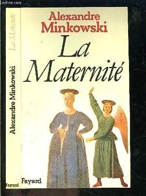 LA MATERNITE: ALEXANDRE MINKOWSKI