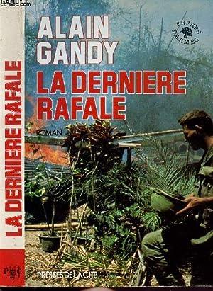 LA DERNIERE RAFALE: GANDY ALAIN