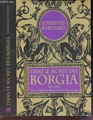 DANS LE SECRET DES BORGIA - 1492-1506 -: BURCKARD JOHANNES