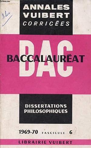 ANNALES CORRIGEES DU BACCALAUREAT, DISSERTATIONS PHILOSOPHIQUES, FASC. 6, 1969-1970: COLLECTIF