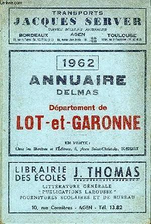 ANNUAIRE DELMAS DEPARTEMENT DE LOT ET GARONNE - 1962.: COLLECTIF