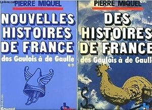 DES HISTOIRES DE FRANCE- 2 TOMES EN 2 VOLUMES- DES GAULOIS A DE GAULLE: MIQUEL PIERRE.